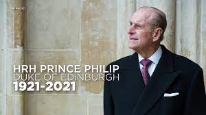 HRH PRINCE PHILIP 1921 – APRIL 9, 2021